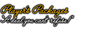 "Player's Packages:  ""A deal you can't refuse!"""
